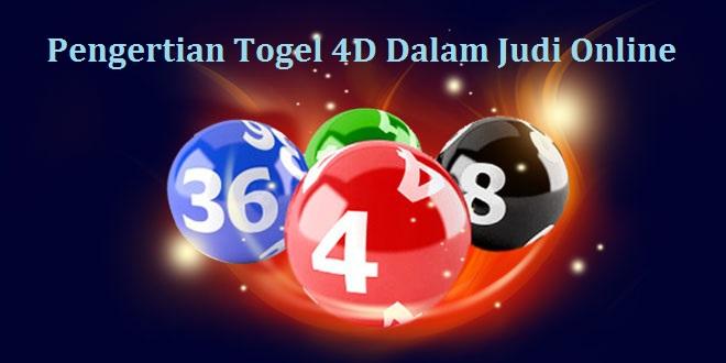 Pengertian Togel 4D Dalam Judi Online